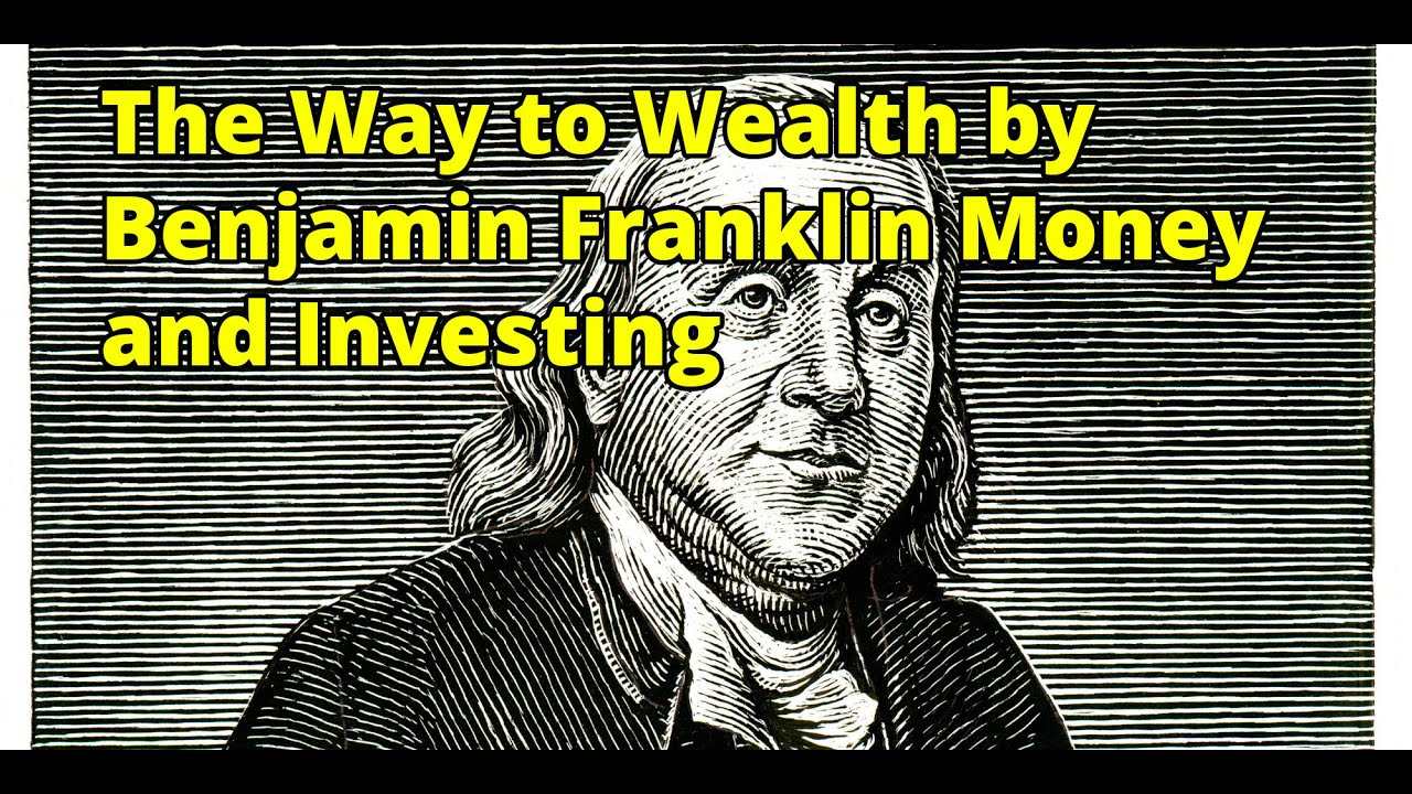 the way to wealth by benjamin franklin money and investing full the way to wealth by benjamin franklin money and investing full audio book