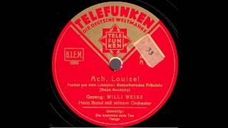 Ach, Louise! / Hans Bund & Orchester, Gesang: Willi Weiss