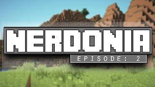Nerdonia ep.  2 - Setteling In