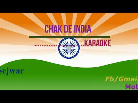 Chak De India clean karaoke with lyrics By Deepesh Sejwar