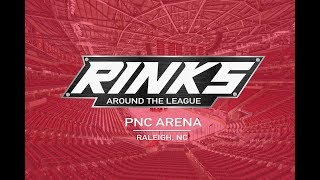 RINKS AROUND THE LEAGUE | PNC Arena