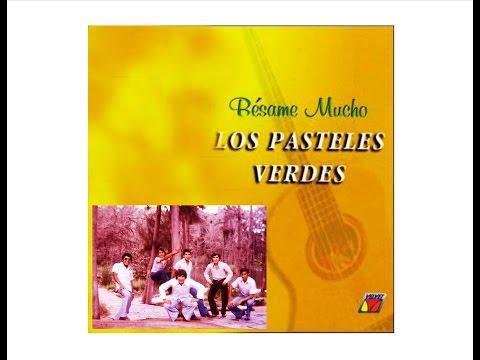 "LOS PASTELES VERDES "" Besame Mucho "" Album Completo."