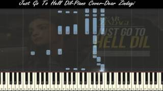 Just Go To Hell Dil-Dear Zindagi-Piano Cover-Sunidhi Chauhan (MIDI/Sheets)