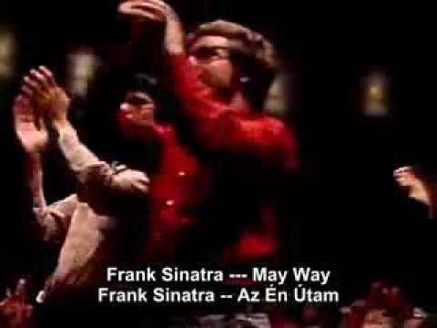 Frank Sinatra -  My Way  ( magyar felirattal)