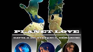 Datta & De Stefani ft. Demarchi - PLANET LOVE ( radio edit)