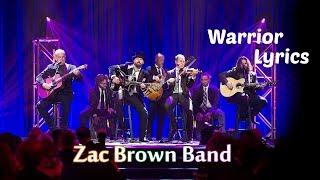 Warrior (Lyrics) - Zac Brown Band
