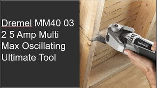 Dremel MM40-03 2.5-Amp Multi-Max Oscillating Ultimate Tool See more...
