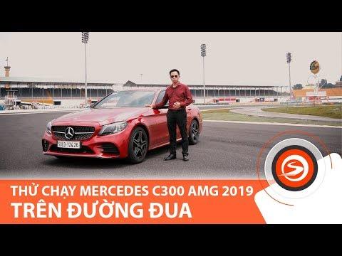 Đánh giá Mercedes C300 AMG 2019 trên đường đua Đại Nam | Otosaigon