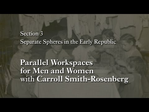 MOOC WHAW1.1x | 3.5.2 Parallel Workspaces for Men and Women | Separate Spheres in the Early Republic