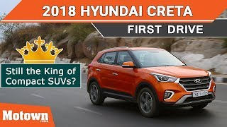 2018 Hyundai Creta | Still the King? | First Drive Review | Motown India
