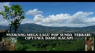NYAWANG MEGA LAGU POP SUNDA TERBARU CIPT//UWA DAMU KACAPI