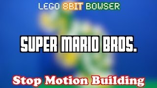 LEGO 8bit King Bowser Koopa(Super Mario Bros.) - Stop Motion Building|レゴ 8bit クッパ(スーパーマリオブラザーズ) 組立