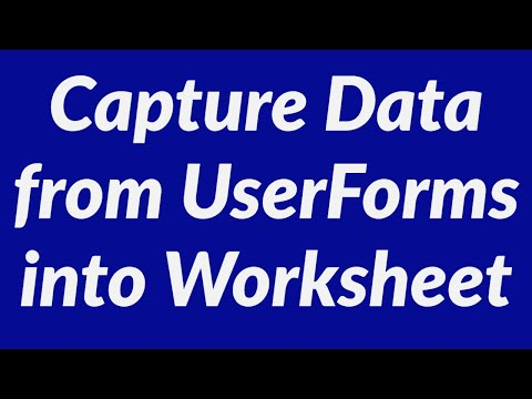 How To Capture Data From Userforms Into Excel Worksheet Youtube