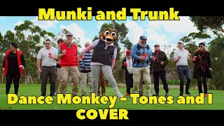 Munki and Trunk - Tones and I