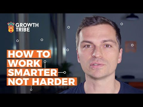How to Work Smarter Not Harder - Productivity Hacks (2018)