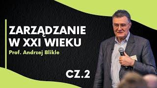 Zarządzanie firmą w XXI wieku – prof. Andrzej Blikle cz.2