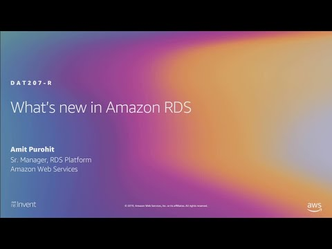 AWS re:Invent 2019: [REPEAT 2] What's new in Amazon RDS (DAT207-R2)