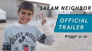 Salam Neighbor - Official Pivot Trailer - Syrian Refugee Documentary