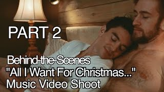"Making of ""All I Want for Christmas..."" Part 2"