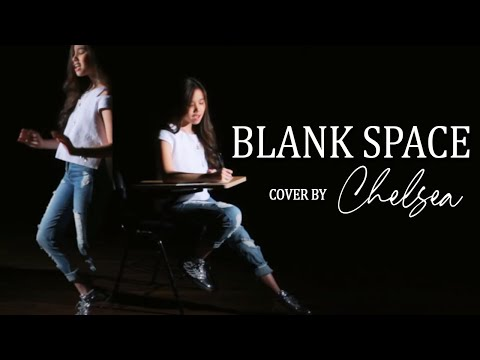 Chelsea - Blank Space // Style (Taylor...