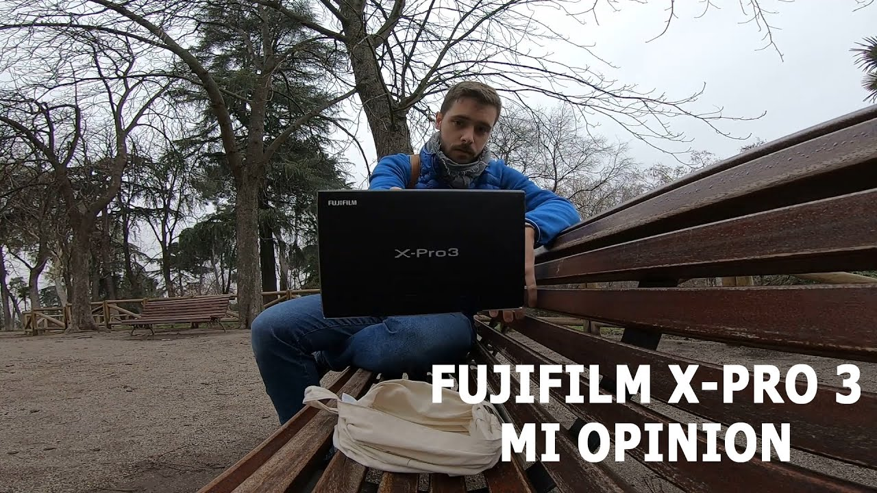 Fujifilm X - Pro 3. Mi opinión