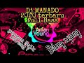 Dj Manado Terbaru  Full Bass By Arfan Young  Mp3 - Mp4 Download