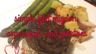 Valentine's Day Weekend Ideas: Simple Filet Mignon, Asparagus, And Potatoes