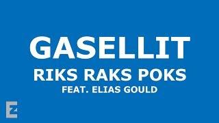 Gasellit - Riks Raks Poks Feat Elias Gould Lyrics