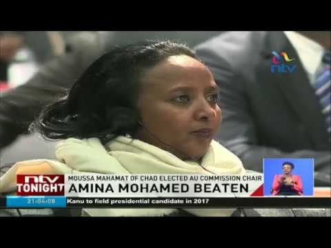 Amina Mohamed beaten: Chadian dims Amina's hopes for AU commission chair