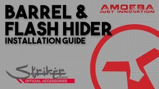 AMOEBA Striker Series Tutorial - Barrel & Flash Hider