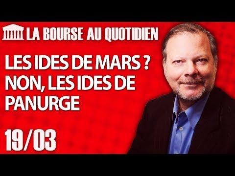Bourse au Quotidien - Les ides de Mars ? Non, les ides de Panurge