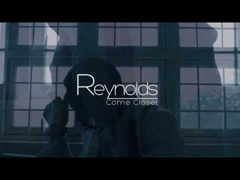 Reynolds - Come Closer (official Video)
