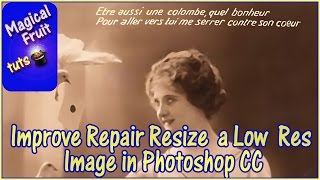 Improve Repair and Resize a Low resolution French Postcard in Photoshop CC