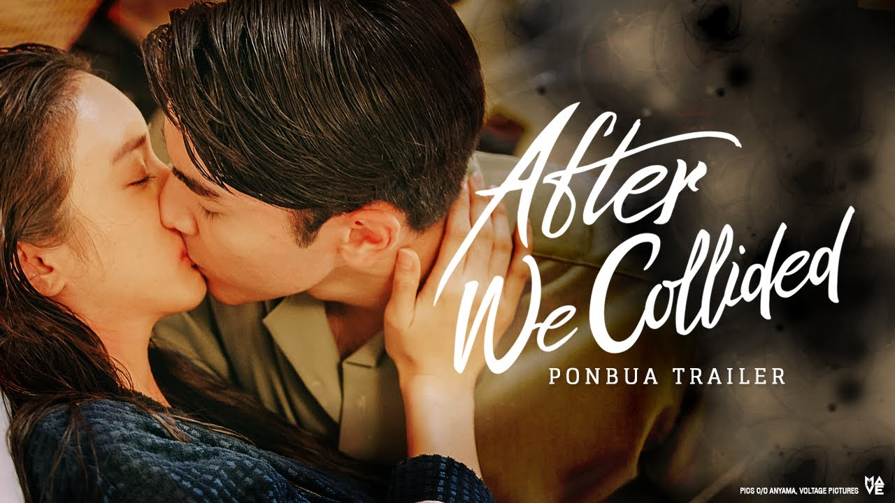 Pon & Bua - After We Collided Trailer