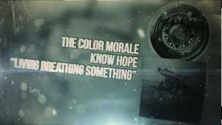 Watch Color Morale Living Breathing Something video