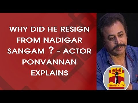 Why did he resign from Nadigar Sangam? Actor Ponvannan Explains | FULL PRESS MEET |