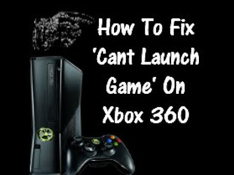 How To Fix Can't Launch Game On Xbox 360