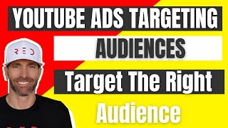 YouTube Ads Audience Targeting Options. How To Target The Right Audience