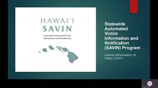 Hawaii Statewide Automated Victim Information and Notification (SAVIN)