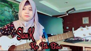 Slank - Ku Tak Bisa (Cover) Maryaisma With Cord