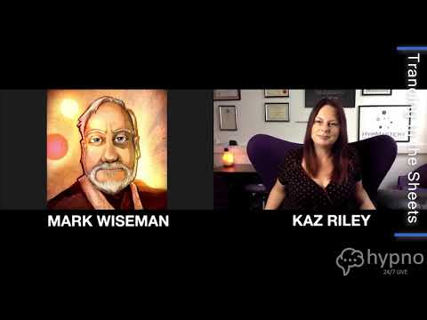 Trancing In The Sheets With Kaz Riley. Episode: Mark Wiseman - Ethical Erotic Hypnosis, Mindplay