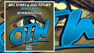 Will Sparks & Joel Fletcher - Bring It Back (Uknew Bootleg)