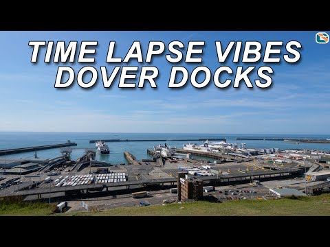 Dover Docks Harbour View • Time Lapse Vibes
