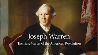 Joseph Warren | The First Martyr of the American Revolution