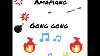 GongGong Gong Gong amapiano original song 040