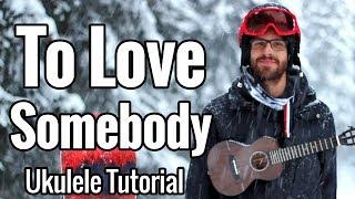 To Love Somebody - (Ukulele Tutorial) - Bee Gees, Nina Simone