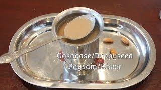 Khus Khus Kheer/ Gasagase Payasam