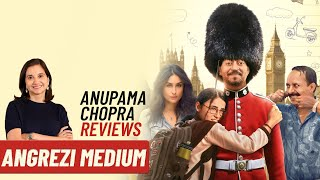 Angrezi Medium | Bollywood Movie Review by Anupama Chopra | Irrfan | Radhika Madan