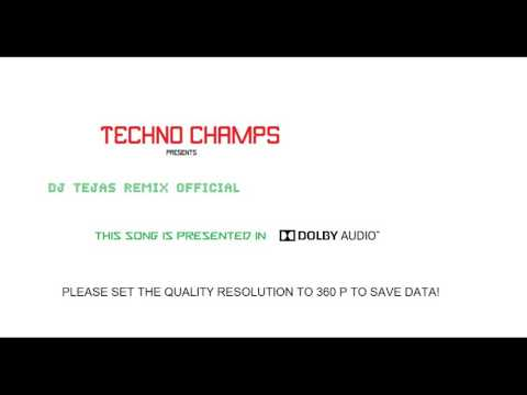 DJ TEJAS REMIX OFFICIAL IN DOLBY AUDIO