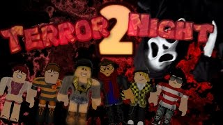 Terror Night 2!  (Roblox Horror Movie)